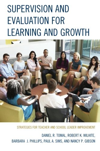 Supervision and Evaluation for Learning and Growth: Strategies for Teacher and School Leader Improvement (The Concordia University Leadership Series)