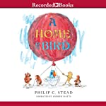 A Home for Bird | Philip C. Stead