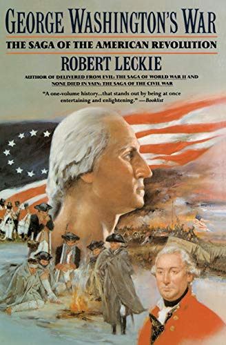- George Washington's War: The Saga of the American Revolution