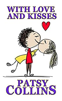 With Love And Kisses: A collection of 25 romantic short stories. by [Collins, Patsy]