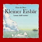 Kleiner Eisbär komm bald wieder! | Hans de Beer
