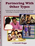 Partnering with Other Types, J. Kenneth Boggs, 1418401250