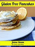 Gluten Free Pancakes: 20+ Grain and Gluten Free Pancakes