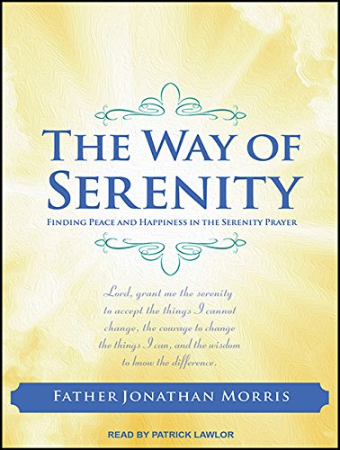Read Online The Way of Serenity: Finding Peace and Happiness in the Serenity Prayer ebook