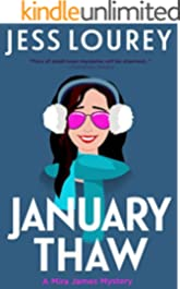 January Thaw: Humor and Hijinks (A Mira James Mystery Book 9)