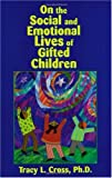 On the Social and Emotional Lives of Gifted Children, Cross, Tracy L., 1882664736