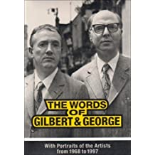 The Words of Gilbert and George: With Portraits of the Artists from 1968 to 1997 by Robert Violette (1997-11-03)