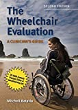 The Wheelchair Evaluation: A Clinician's Guide