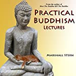 Practical Buddhism Lectures | Marshall Stern
