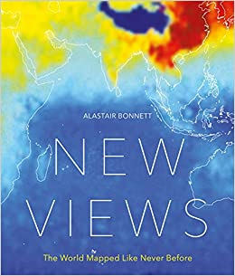 new views the world mapped like never before 50 maps of our physical cultural and political world amazoncouk alastair bonnett books