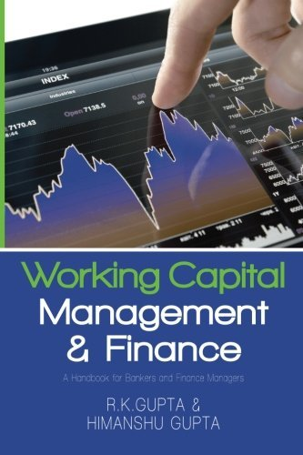 Working Capital Management and Finance: A Handbook for Bankers and Finance Managers by Himanshu Gupta R.K. Gupta and (2015-05-26) Paperback