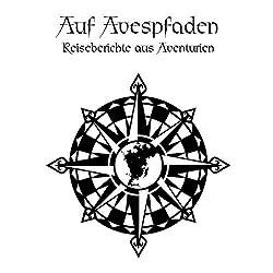 Auf Avespfaden: Reiseberichte aus Aventurien (Das Schwarze Auge - Quellenband)