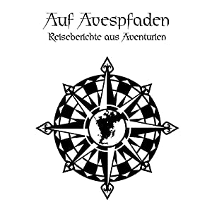 Auf Avespfaden: Reiseberichte aus Aventurien (Das Schwarze Auge - Quellenband) Hörbuch