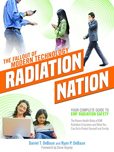 Radiation Nation: Fallout of Modern Technology - Your Complete Guide to EMF Protection & Safety: The Proven Health Risks of Electromagnetic Radiation (EMF) ... Protect Yourself & Family (English Edition)