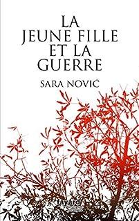 La jeune fille et la guerre, Novic, Sara