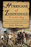 Hurricane of Independence: The Untold Story of the Deadly Storm at the Deciding Moment of the American Revolution