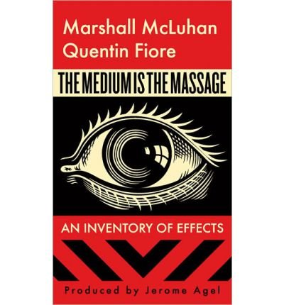 [ The Medium Is the Massage ] THE MEDIUM IS THE MASSAGE by McLuhan, Marshall ( Author ) ON Aug - 01 - 2001 Paperback ebook