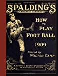 Spalding s How to Play Foot Ball: 1909