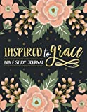 Inspired To Grace Bible Study Journal: Coloring Edition: 3-Month Christian Journal: Modern Floral Cover with Calligraphy & Lettering Design (Inspirational Coloring Books for Grown-Ups)