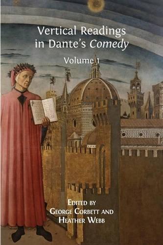 Vertical Readings in Dante's Comedy: Volume 1