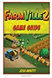 Farmville 2 Game Guide, Josh Abbott, 1495405494