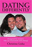Dating Differently, Christine Liska, 0595389384