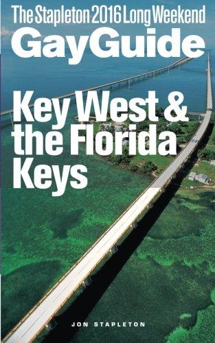 KEY WEST & THE FLORIDA KEYS - The Stapleton 2016 Long Weekend Gay Guide (Stapleton Gay - West Stores Key Florida