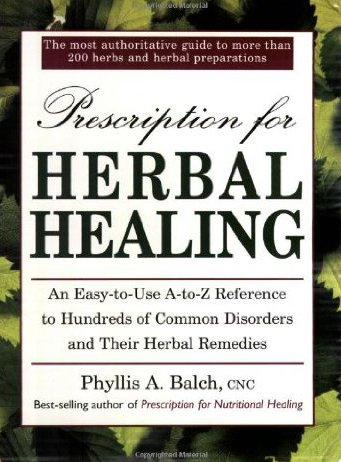 Prescription for Herbal Healing: An Easy-to-Use A-Z Reference to Hundreds of Common Disorders andTheir Herbal Remedies - incensecentral.us