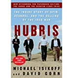 img - for Hubris the Inside Story of Spin, Scandal & the Selling of the Iraq War (Paperback) - Common book / textbook / text book