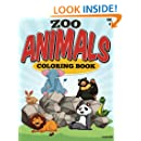 Zoo Animals Coloring Book Animals: All Ages Coloring Books (Coloring Books To Train and Relax Toddlers & Children) (Volume 4)