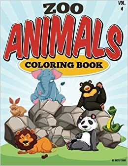 Zoo Animals Coloring Book All Ages Books To Train And Relax Toddlers Children Volume 4 Rick R Todd 9781514114988
