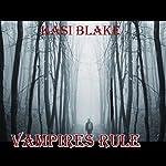 Vampires Rule: Rule Series | Kasi Blake