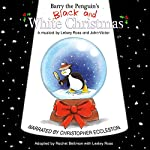 Barry the Penguin's Black and White Christmas | John-Victor,Rachel Bellman,Lesley Ross