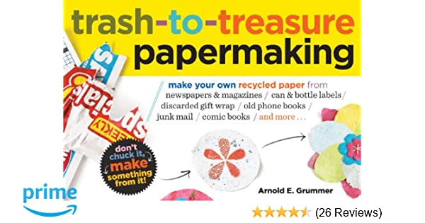 Trash-to-Treasure Papermaking: Make Your Own Recycled Paper