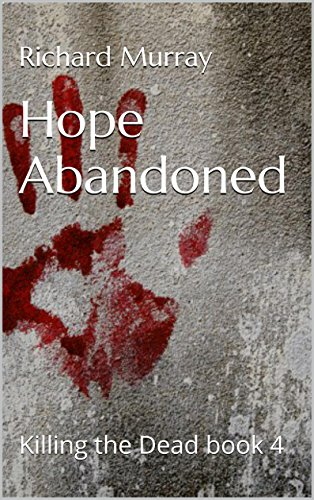 Hope Abandoned (Killing the Dead Book 4)