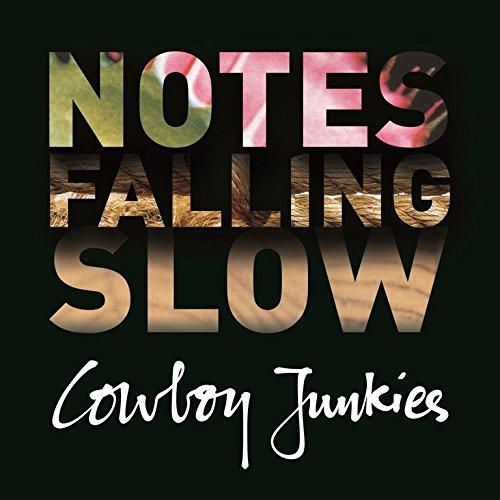 Cowboy Junkies - Notes Falling Slow - Zortam Music