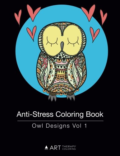 Anti-Stress Coloring Book: Owl Designs Vol 1 (Volume 15)