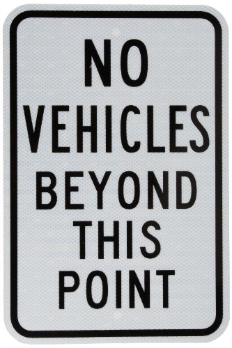 """Tapco D-21 Engineer Grade Prismatic Rectangular Lane Control Sign, Legend """"NO VEHICLES BEYOND THIS POINT"""", 12"""" Width x 18"""" Height, Aluminum, Black on White"""