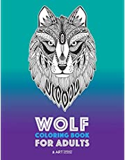 Wolf Coloring Book for Adults: Complex Designs For Relaxation and Stress Relief; Detailed Adult Coloring Book With Zendoodle Wolves; Great For Men, Women, Teens, & Older Kids