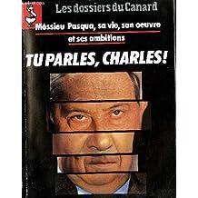 Les dossiers du canard enchainé n°51 môssieu pasqua, sa vie, son oeuvre, et ses ambitions. tu parles, charles !