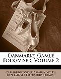 Danmarks Gamle Folkeviser, Carlsbergfondet and Samfundet Til Den Danske Literat Fremme, 1145679315