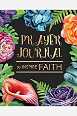 Prayer Journal to Inspire Faith - A 3 Month Guided with Prompts Prayer Journal for Women: With Powerful Bible Based Words of Encouragement, Declarations, and Scriptures to Inspire and Spark Your Faith Paperback