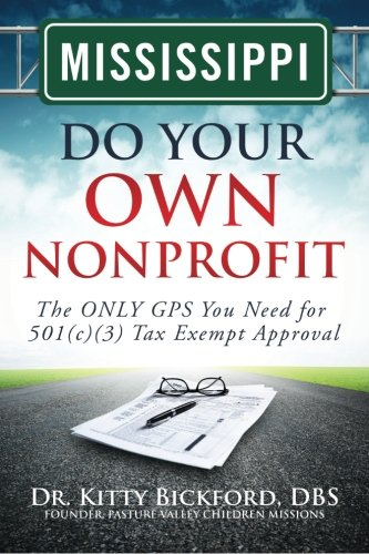 Own Kitty (Mississippi Do Your Own Nonprofit: The ONLY GPS You Need for 501c3 Tax Exempt Approval (Volume 24))