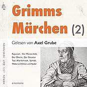 Rapunzel / Der Meisterdieb / Der Okerlo / Der Gevatter Tod / Allerleihrauh / Spindel, Weberschiffchen und Nadel (Grimms Märchen 2) |  Brüder Grimm