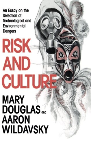 culture danger environmental essay risk selection technological Toxic tourism pezzullo,  rhetorics of pollution, travel, and environmental justice tuscaloosa: the university of alabama press  public culture 12, no i (2000).