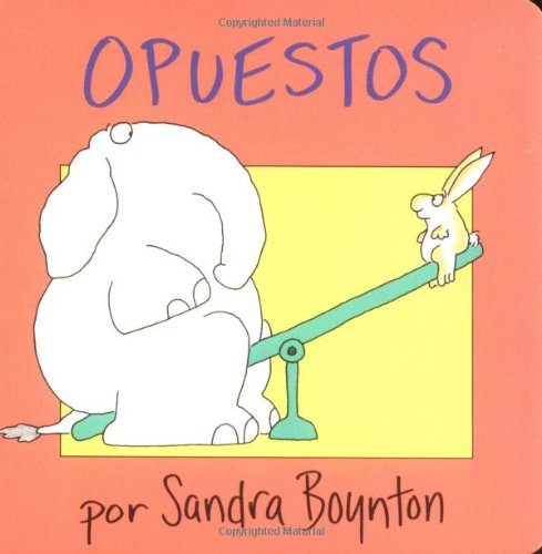 Opuestos (Opposites) (Spanish Edition)
