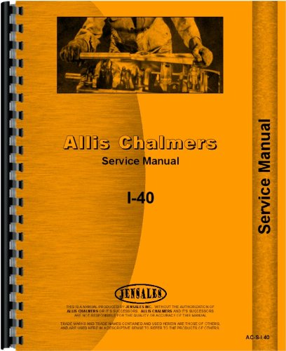 Allis Chalmers I-40 Industrial Tractor Service Manual