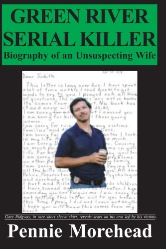 Green River Serial Killer--Biography of an Unsuspecting Wife ()