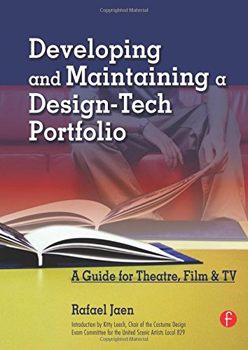 [Developing and Maintaining a Design-Tech Portfolio: A Guide for Theatre, Film, &TV] (Film And Tv Costume Design)