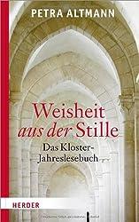 Weisheit aus der Stille: Das Kloster-Jahreslesebuch